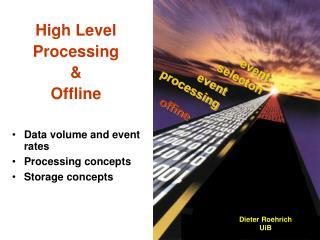 High Level Processing  &  Offline