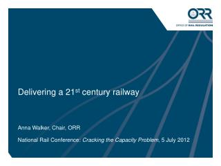 Delivering a 21 st  century railway