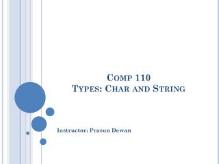 Comp 110 Types : Char and String