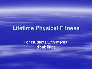 Lifetime Physical Fitness