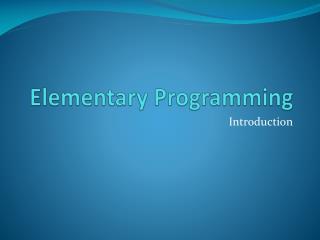 Elementary Programming