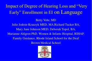 "Impact of Degree of Hearing Loss and ""Very Early"" Enrollment in EI  on Language"