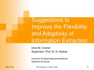 Suggestions to Improve the Flexibility and Adaptivity of Information Extraction