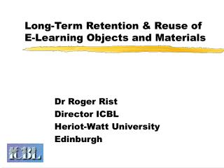 Long-Term Retention & Reuse of E-Learning Objects and Materials