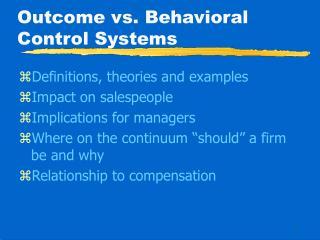 Outcome vs. Behavioral Control Systems