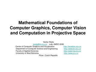 Mathematical Foundations of Computer Graphics, Computer Vision and Computation in Projective Space