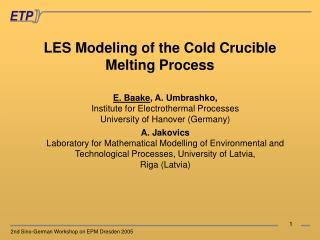 LES Modeling of the Cold Crucible Melting Process