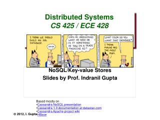 Distributed Systems CS 425 / ECE 428 Fall 2012