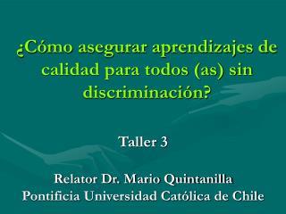 ¿Cómo asegurar aprendizajes de calidad para todos (as) sin discriminación?