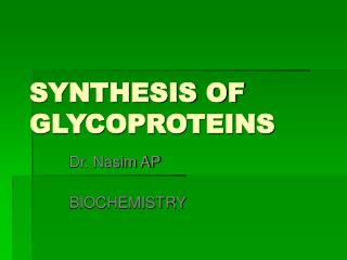 SYNTHESIS OF GLYCOPROTEINS