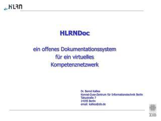 Dr. Bernd Kallies Konrad-Zuse-Zentrum für Informationstechnik Berlin Takustraße 7 14195 Berlin