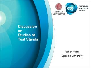 Discussion on Studies at Test Stands