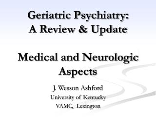 Geriatric Psychiatry: A Review  Update  Medical and Neurologic Aspects
