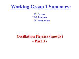 Working Group 1 Summary:                                           D. Casper