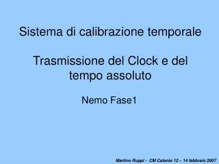 Sistema di calibrazione temporale Trasmissione del Clock e del tempo assoluto