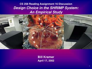 CS 258 Reading Assignment 16 Discussion Design Choice in the SHRIMP System:  An Empirical Study
