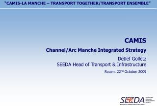 CAMIS Channel/Arc Manche Integrated Strategy