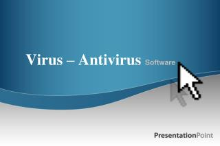 Virus – Antivirus  Software