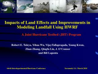 Impacts of Land Effects and Improvements in Modeling Landfall Using HWRF