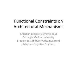 Functional Constraints on Architectural Mechanisms
