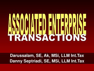 Darussalam, SE, Ak, MSi, LLM Int.Tax Danny Septriadi, SE, MSi, LLM Int.Tax