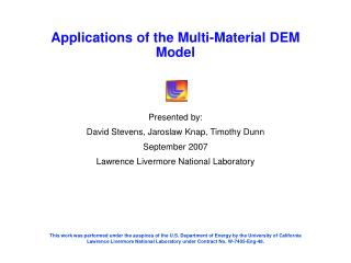 Applications of the Multi-Material DEM Model