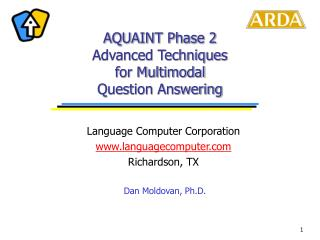 AQUAINT Phase 2 Advanced Techniques  for Multimodal  Question Answering
