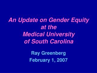 An Update on Gender Equity at the  Medical University  of South Carolina