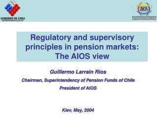 Regulatory and supervisory principles in pension markets: The AIOS view