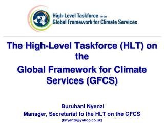 The High-Level Taskforce (HLT) on the  Global Framework for Climate Services (GFCS)