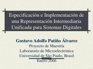 Gustavo Adolfo Patiño Álvarez Proyecto de Maestría Laboratorio de Microelectrónica