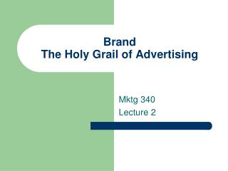 Brand The Holy Grail of Advertising
