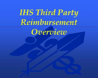 IHS Third Party Reimbursement Overview