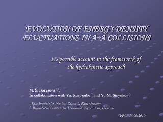 EVOLUTION OF ENERGY DENSITY FLUCTUATIONS IN A+A COLLISIONS