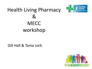 Health Living Pharmacy & MECC workshop