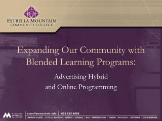 Expanding Our Community with Blended Learning Programs :