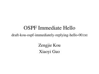 OSPF Immediate Hello  draft-kou-ospf-immediately-replying-hello-00.txt