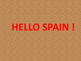 HELLO SPAIN !