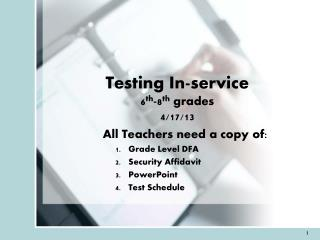 Testing In-service 6 th -8 th  grades  4/17/13