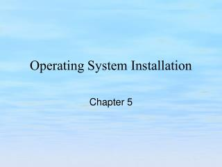 Operating System Installation