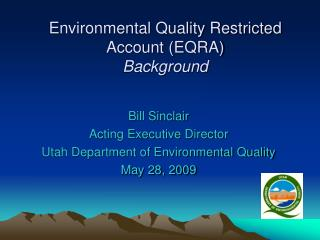 Environmental Quality Restricted Account (EQRA) Background