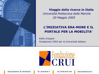 Viaggio della ricerca in Italia     Università Politecnica delle Marche     20 Maggio 2005