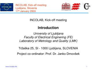 INCOLAB, Kick-off meeting Ljubljana, Slovenia 17 th  January 2003