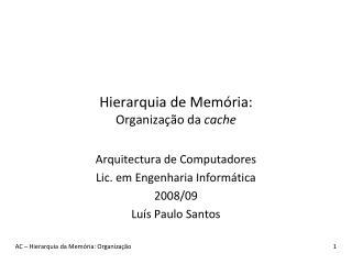 Hierarquia de Memória: Organização da  cache
