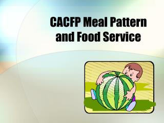 CACFP Meal Pattern and Food Service