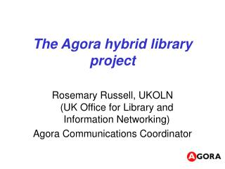 The Agora hybrid library project