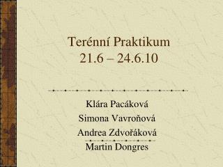 Terénní Praktikum 21.6 – 24.6.10