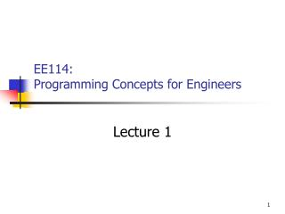 EE114:  Programming Concepts for Engineers