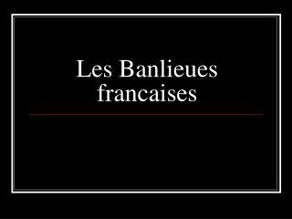 Les Banlieues francaises