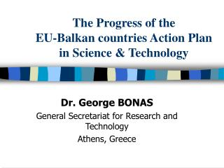 The Progress of the  EU-Balkan countries Action Plan  in Science & Technology